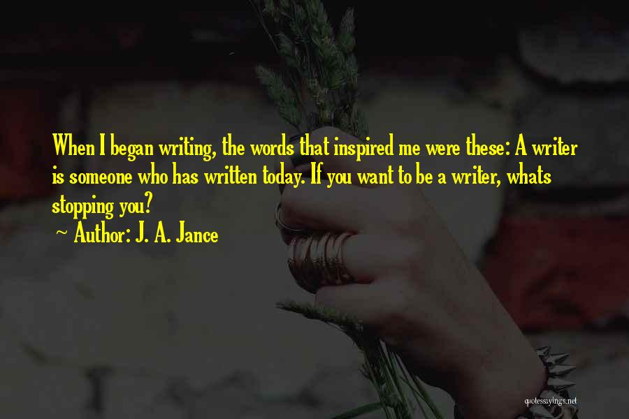 Inspired To Someone Quotes By J. A. Jance