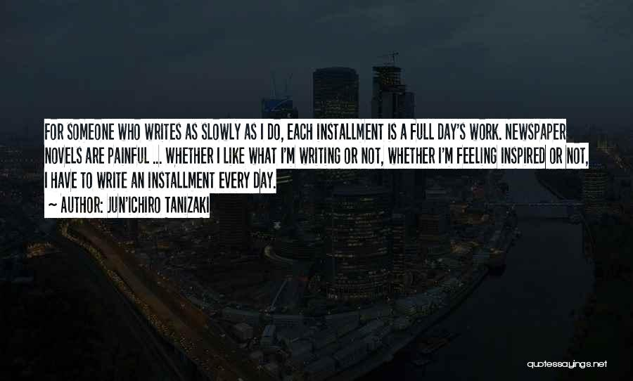 Inspired To Someone Quotes By Jun'ichiro Tanizaki