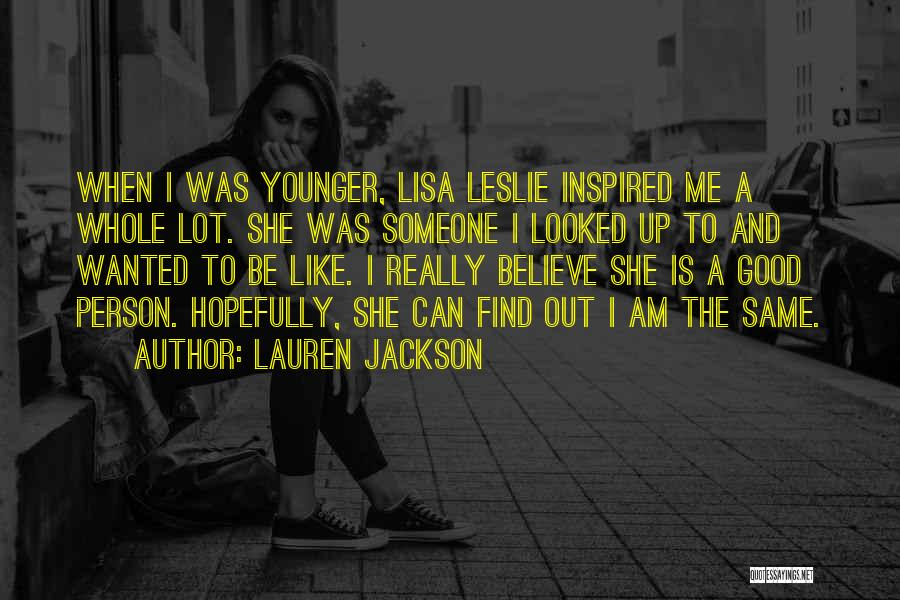 Inspired To Someone Quotes By Lauren Jackson