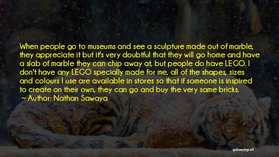 Inspired To Someone Quotes By Nathan Sawaya