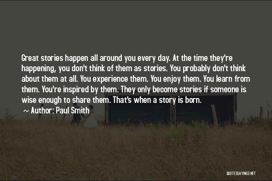 Inspired To Someone Quotes By Paul Smith
