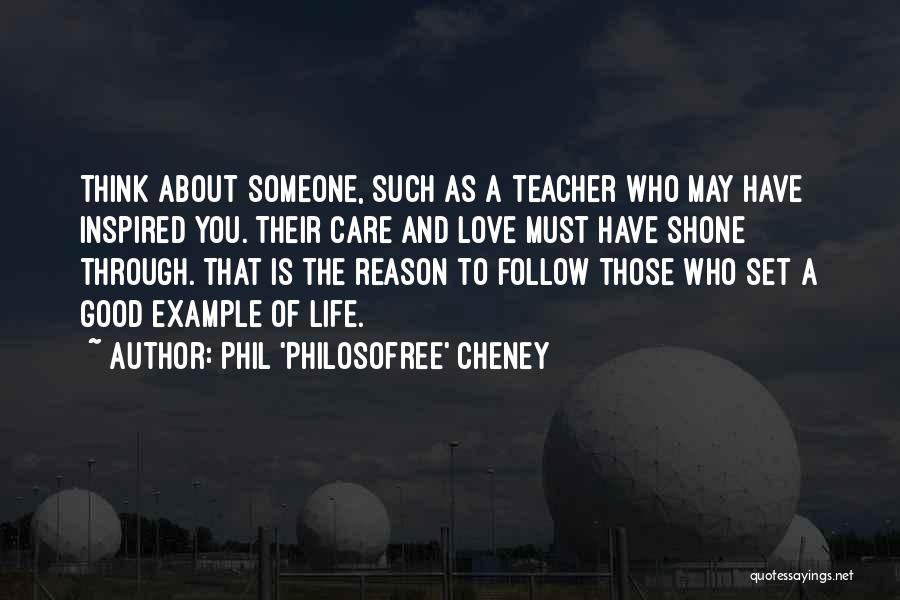 Inspired To Someone Quotes By Phil 'Philosofree' Cheney