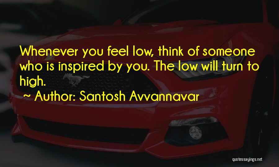 Inspired To Someone Quotes By Santosh Avvannavar