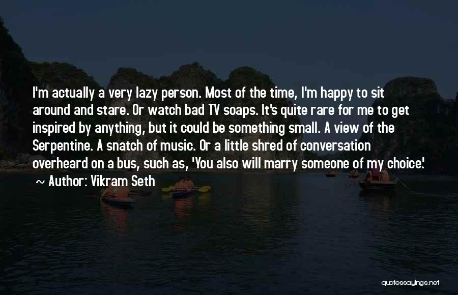 Inspired To Someone Quotes By Vikram Seth