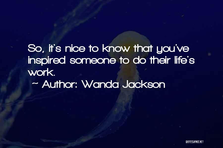Inspired To Someone Quotes By Wanda Jackson