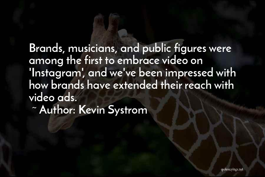 Instagram Public Quotes By Kevin Systrom