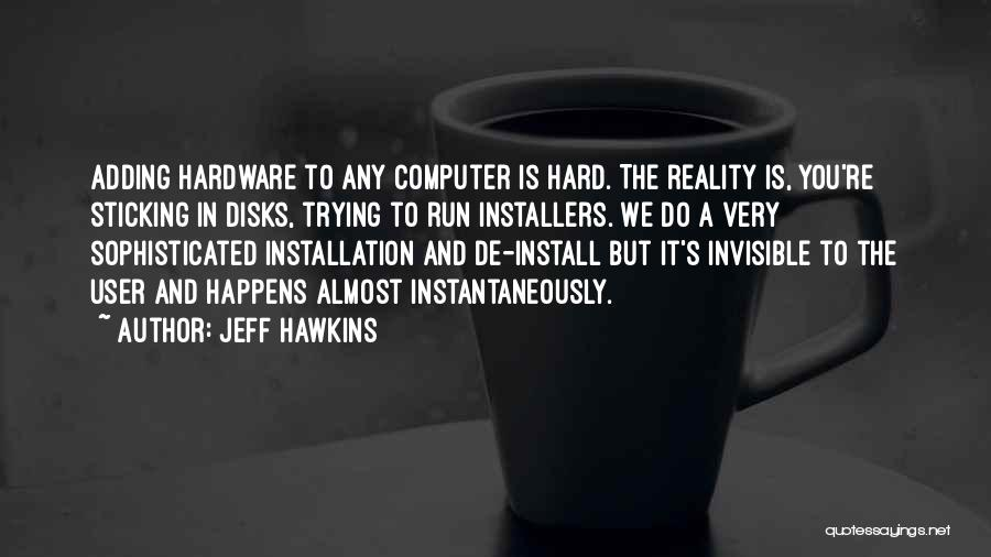 Install Quotes By Jeff Hawkins