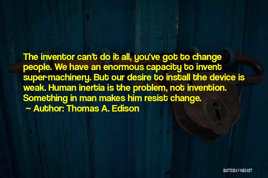 Install Quotes By Thomas A. Edison