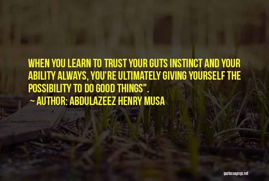 Instinct Trust Quotes By Abdulazeez Henry Musa