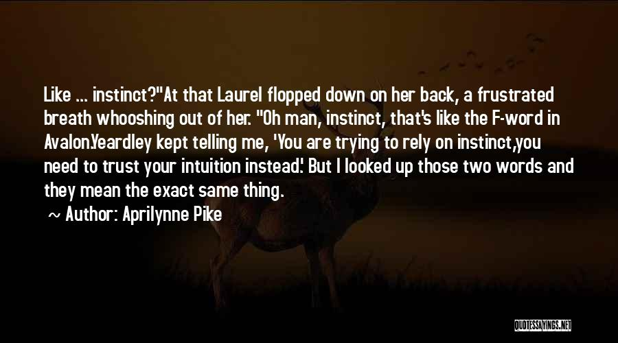 Instinct Trust Quotes By Aprilynne Pike