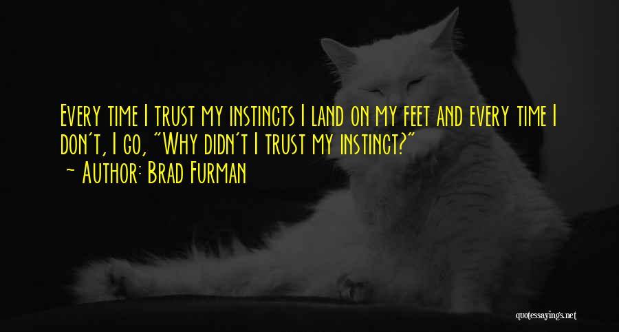Instinct Trust Quotes By Brad Furman