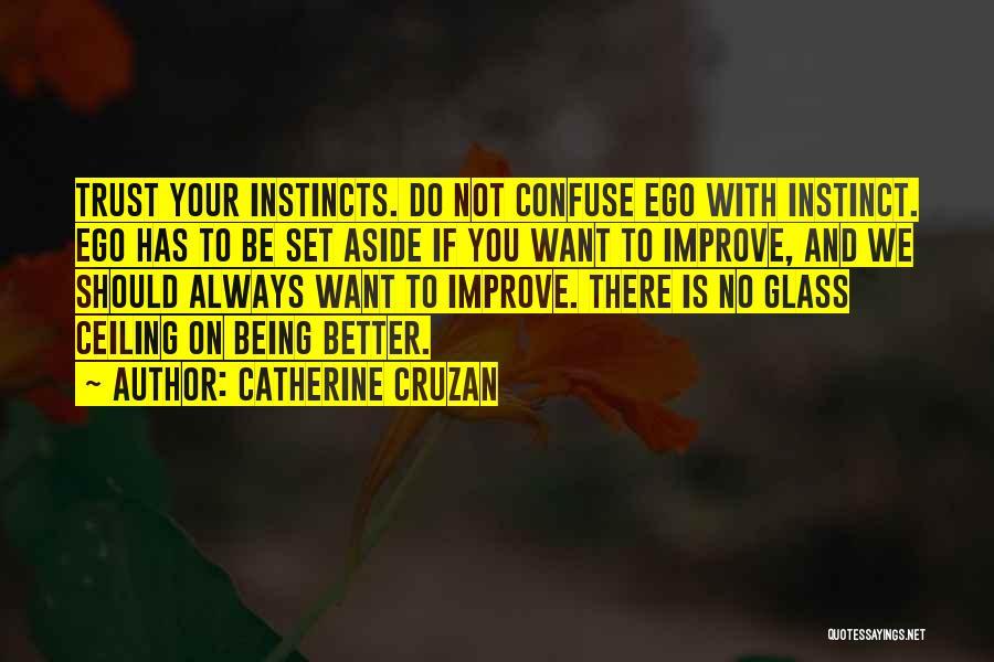 Instinct Trust Quotes By Catherine Cruzan