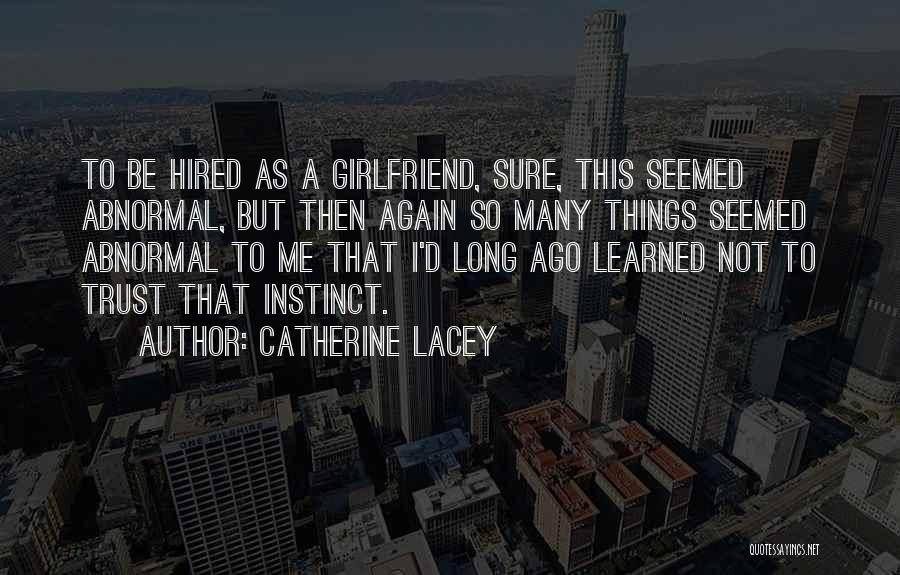 Instinct Trust Quotes By Catherine Lacey