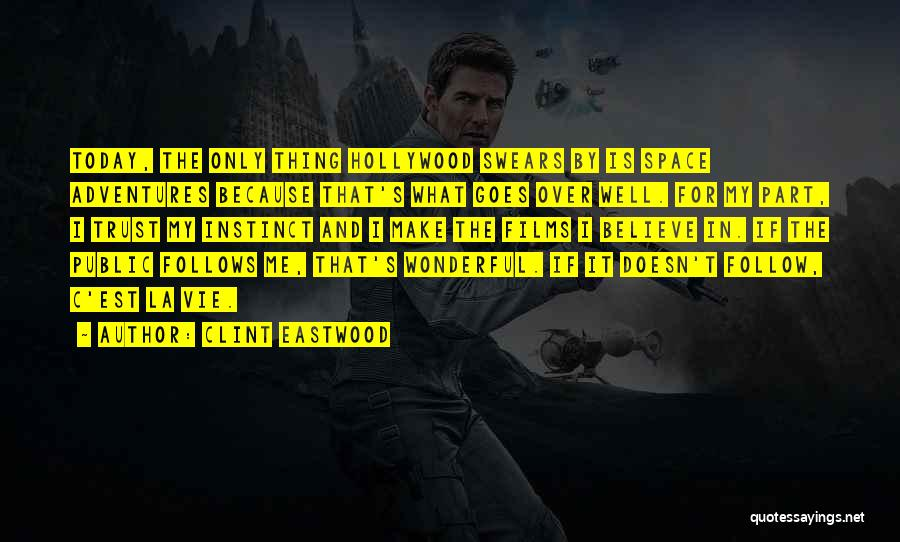 Instinct Trust Quotes By Clint Eastwood