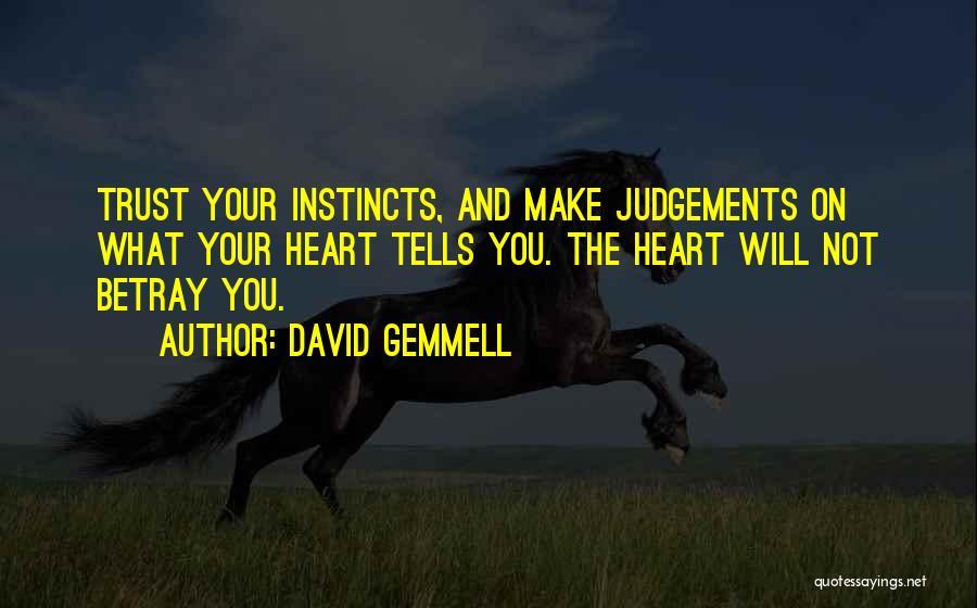 Instinct Trust Quotes By David Gemmell