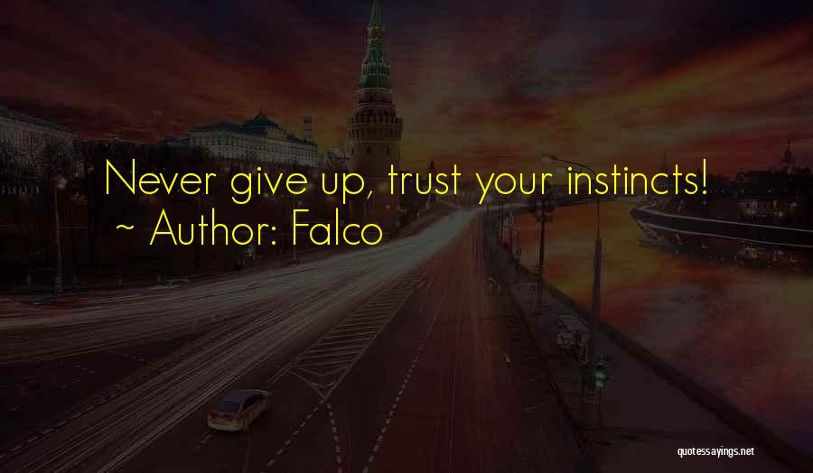 Instinct Trust Quotes By Falco