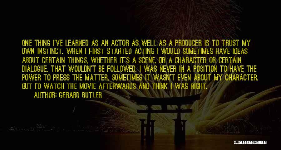 Instinct Trust Quotes By Gerard Butler