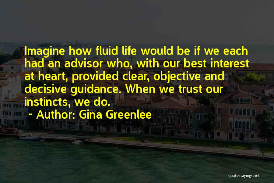 Instinct Trust Quotes By Gina Greenlee