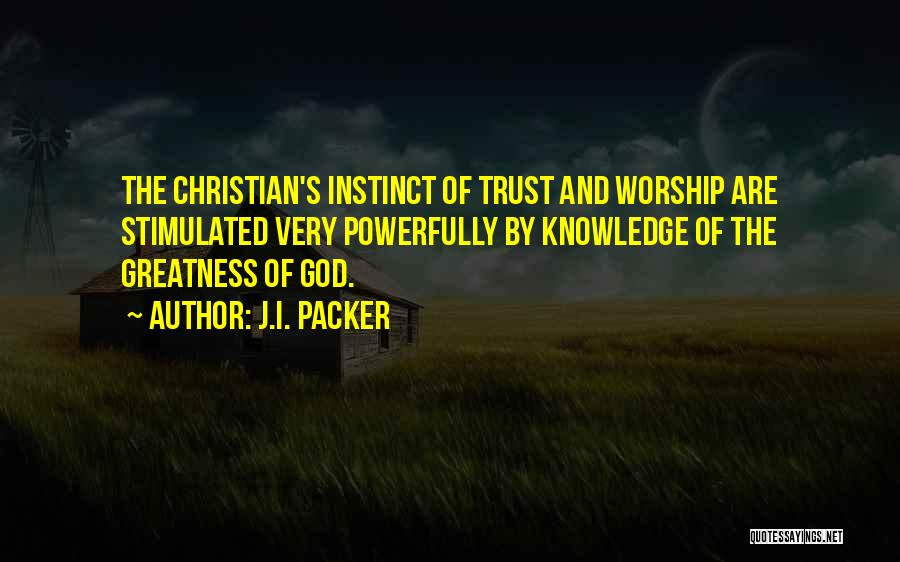 Instinct Trust Quotes By J.I. Packer