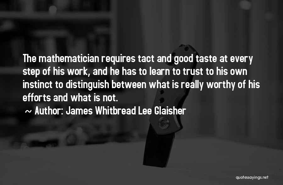 Instinct Trust Quotes By James Whitbread Lee Glaisher