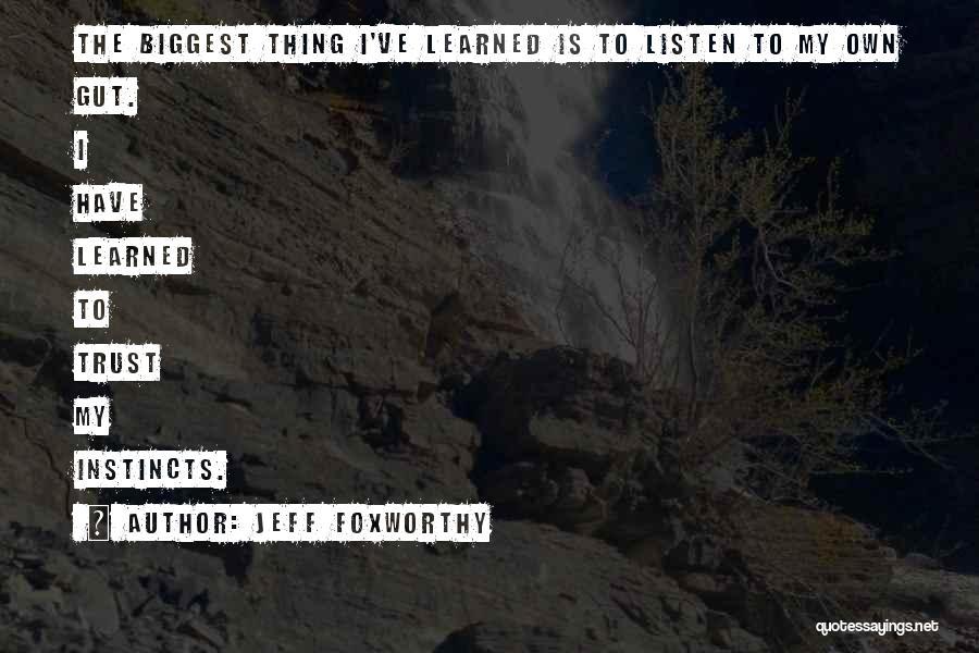 Instinct Trust Quotes By Jeff Foxworthy