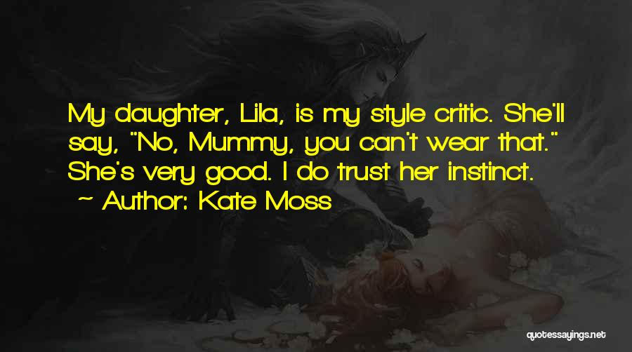 Instinct Trust Quotes By Kate Moss