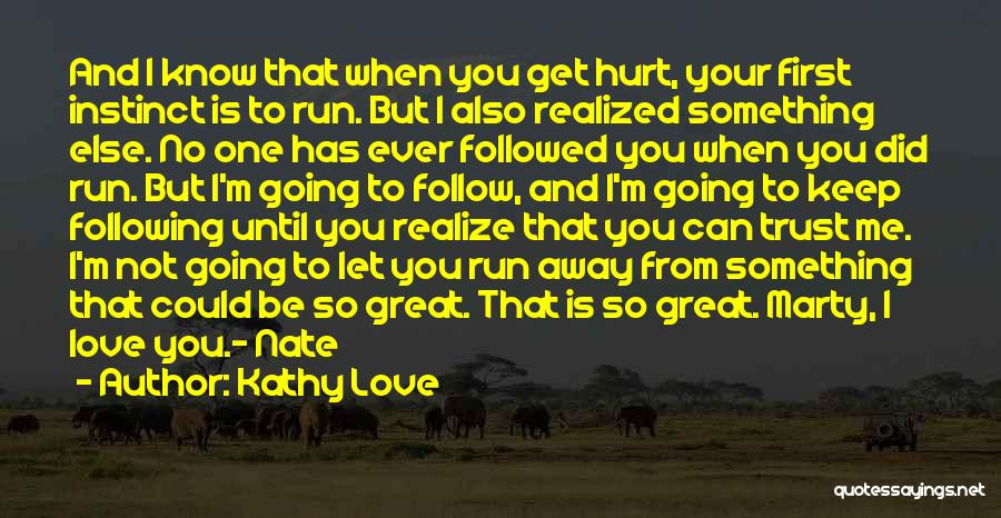 Instinct Trust Quotes By Kathy Love