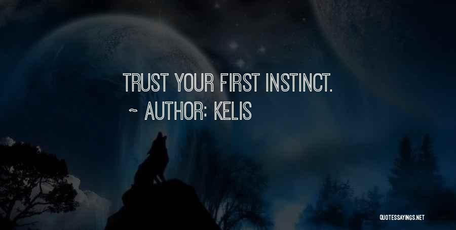 Instinct Trust Quotes By Kelis