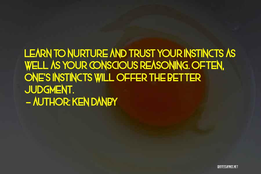 Instinct Trust Quotes By Ken Danby