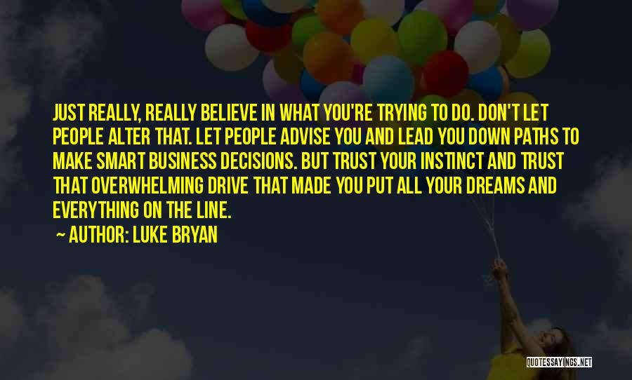 Instinct Trust Quotes By Luke Bryan