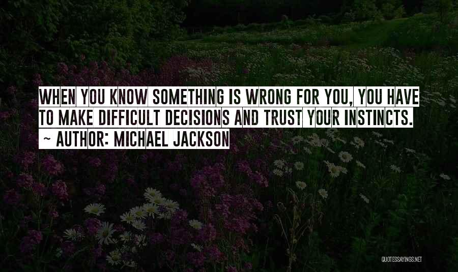 Instinct Trust Quotes By Michael Jackson