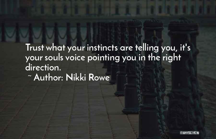 Instinct Trust Quotes By Nikki Rowe
