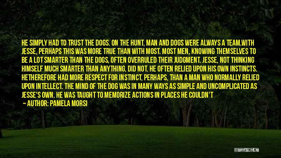 Instinct Trust Quotes By Pamela Morsi