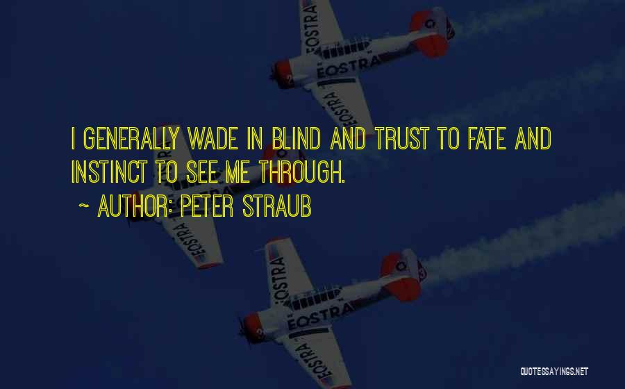 Instinct Trust Quotes By Peter Straub