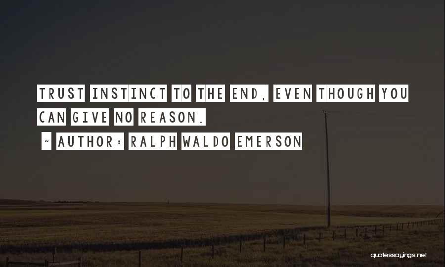 Instinct Trust Quotes By Ralph Waldo Emerson