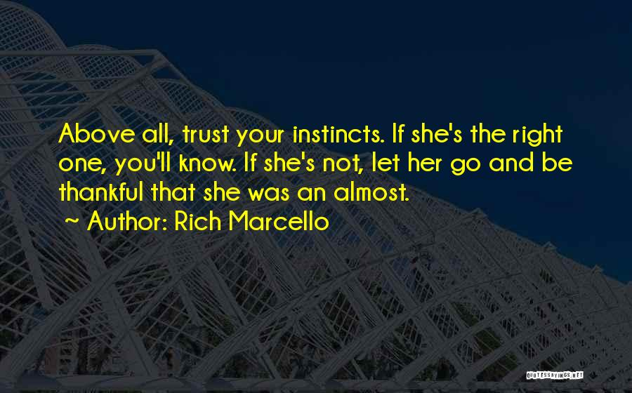 Instinct Trust Quotes By Rich Marcello