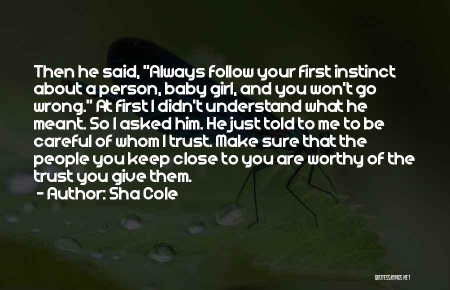 Instinct Trust Quotes By Sha Cole