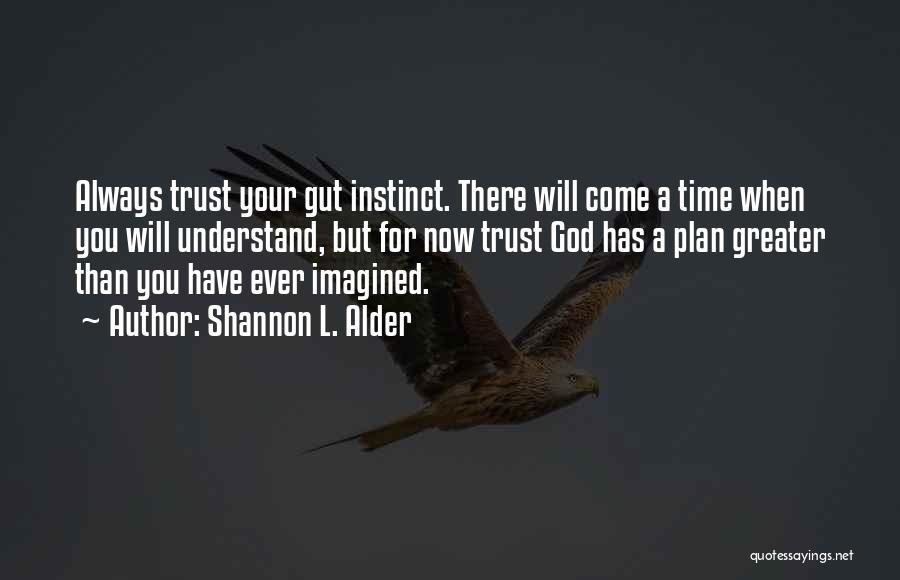 Instinct Trust Quotes By Shannon L. Alder
