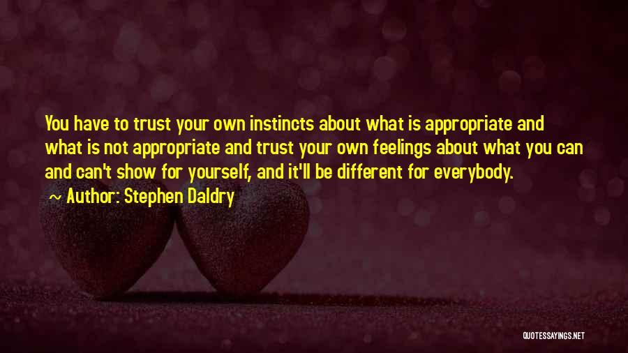 Instinct Trust Quotes By Stephen Daldry