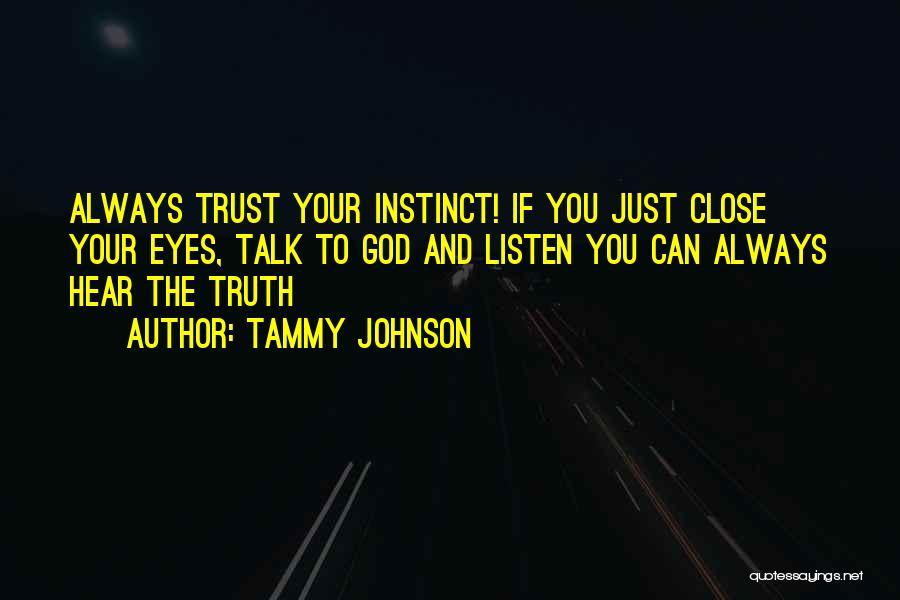 Instinct Trust Quotes By Tammy Johnson