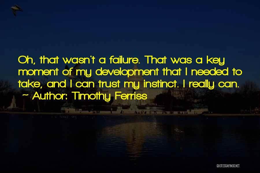 Instinct Trust Quotes By Timothy Ferriss