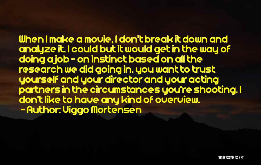 Instinct Trust Quotes By Viggo Mortensen