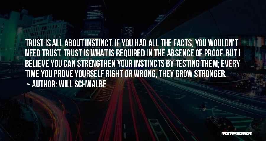 Instinct Trust Quotes By Will Schwalbe