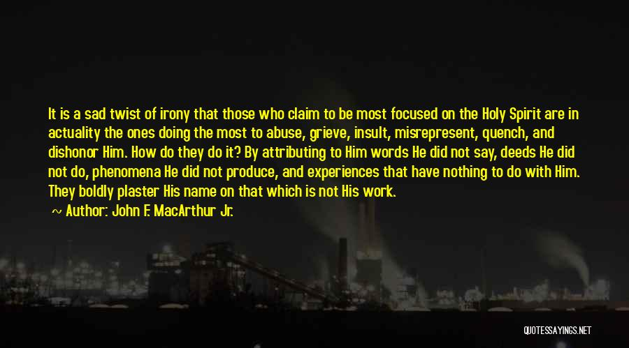 Insult Words Quotes By John F. MacArthur Jr.