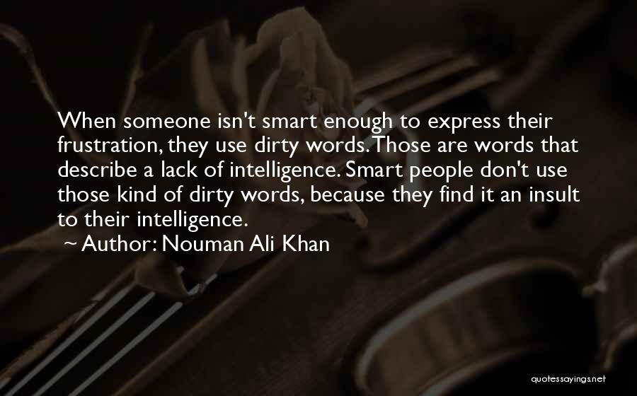 Insult Words Quotes By Nouman Ali Khan