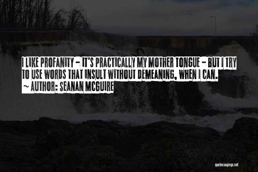 Insult Words Quotes By Seanan McGuire