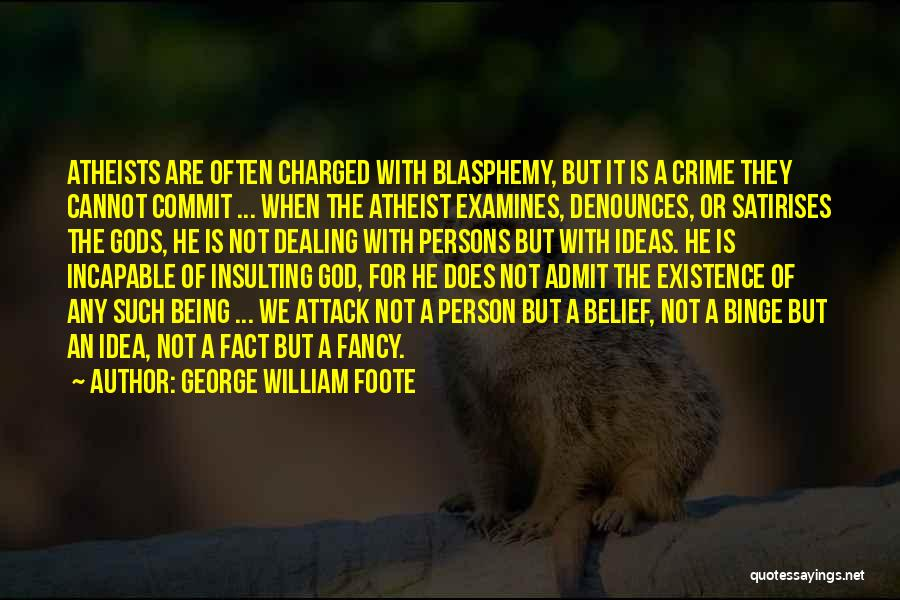 Insulting God Quotes By George William Foote