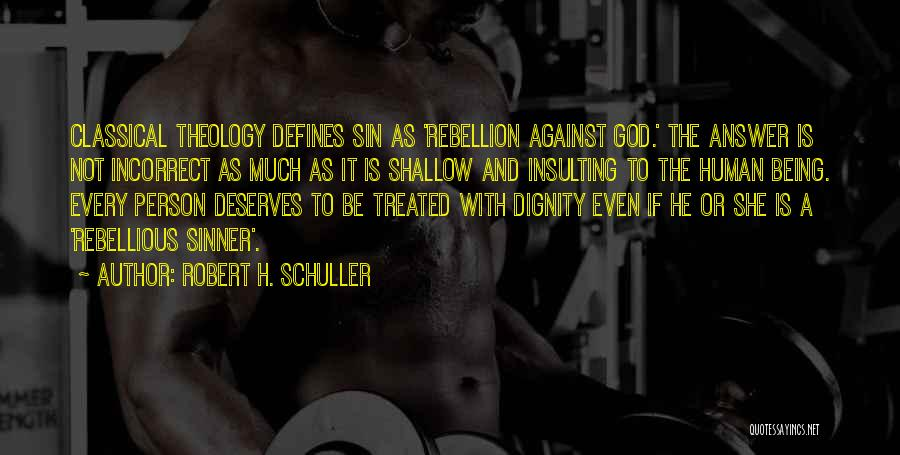Insulting God Quotes By Robert H. Schuller