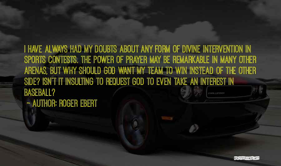 Insulting God Quotes By Roger Ebert