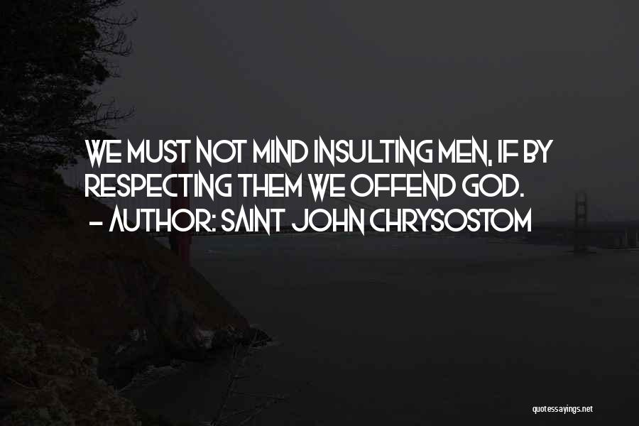 Insulting God Quotes By Saint John Chrysostom